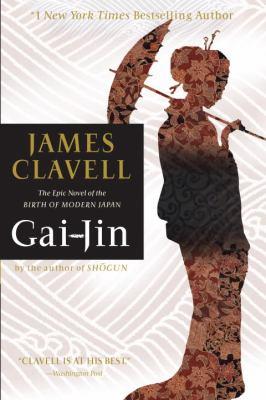 Gai-Jin: The Epic Novel of the Birth of Modern Japan