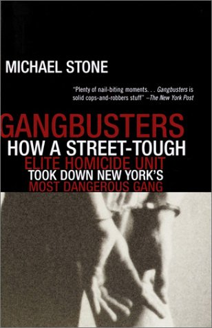 Gangbusters: How a Street Tough, Elite Homicide Unit Took Down New York's Most Dangerous Gang 9780385489737