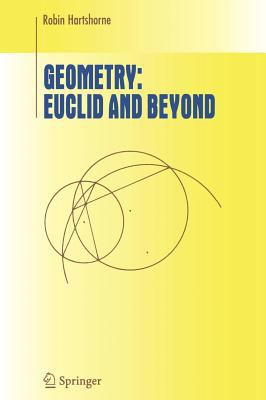 Geometry: Euclid and Beyond 9780387986500
