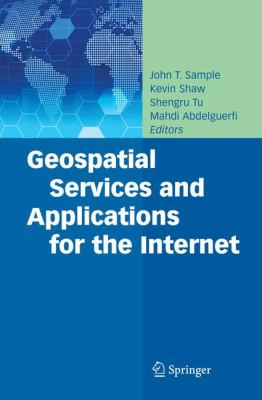 Geospatial Services and Applications for the Internet 9780387746739
