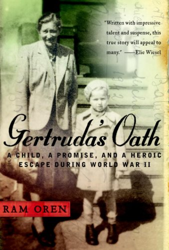 Gertruda's Oath: A Child, a Promise, and a Heroic Escape During World War II 9780385527187