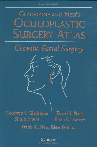Gladstone and Nest's Oculoplastic Surgery Atlas: Cosmetic Facial Surgery [With DVD] 9780387200798