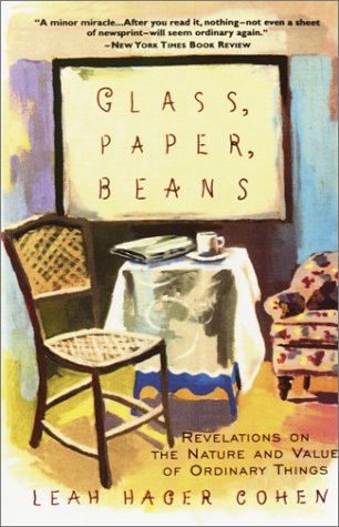 Glass, Paper, Beans: Revolutions on the Nature and Value of Ordinary Things 9780385492577