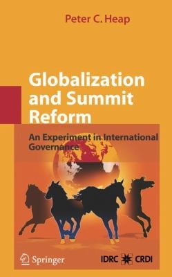 Globalization and Summit Reform: An Experiment in International Governance 9780387765310