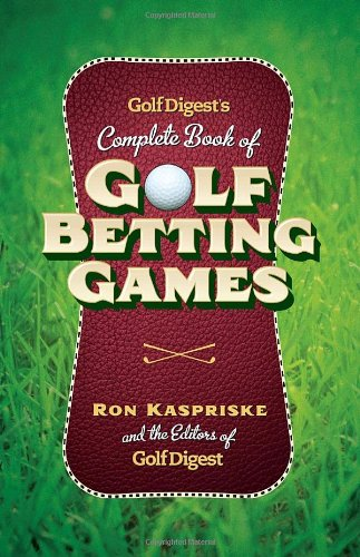 Golf Digest's Complete Book of Golf Betting Games 9780385514910