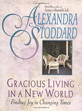 Gracious Living in a New World Gracious Living in a New World: Finding Joy in Changing Times Finding Joy in Changing Times 9780380726202