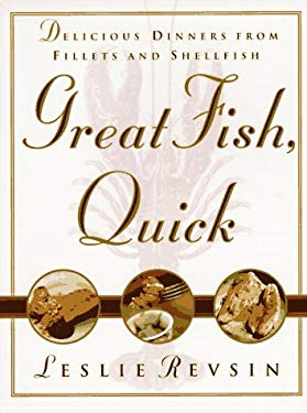 Great Fish, Quick: Delicious Dinners from Fillets and Shellfish 9780385485388