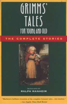 Grimms' Tales for Young and Old: The Complete Stories 9780385189507
