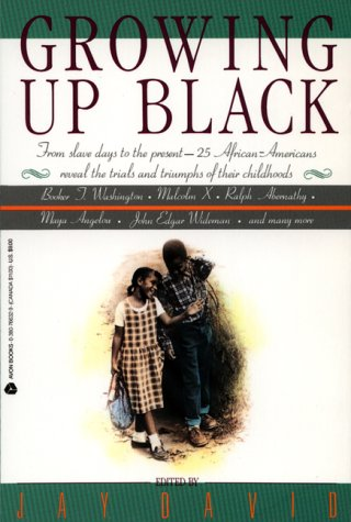 Growing Up Black: From Slave Days to the Present: 25 African-Americans Reveal the Trials and Triumphs of Their Childhoods 9780380766321