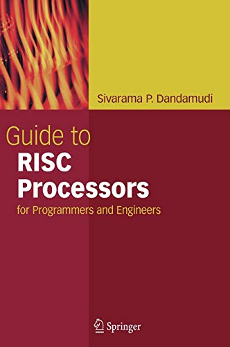 Guide to RISC Processors: For Programmers and Engineers 9780387210179