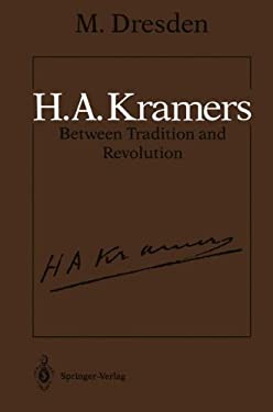 H.A. Kramers - Between Tradition and Revolution 9780387962825