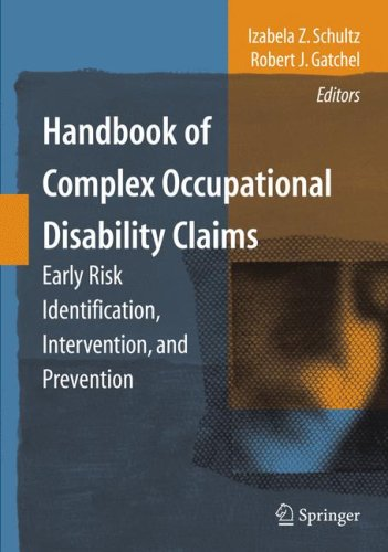 Handbook of Complex Occupational Disability Claims: Early Risk Identification, Intervention, and Prevention 9780387893839