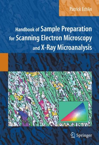 Handbook of Sample Preparation for Scanning Electron Microscopy and X-Ray Microanalysis 9780387857305