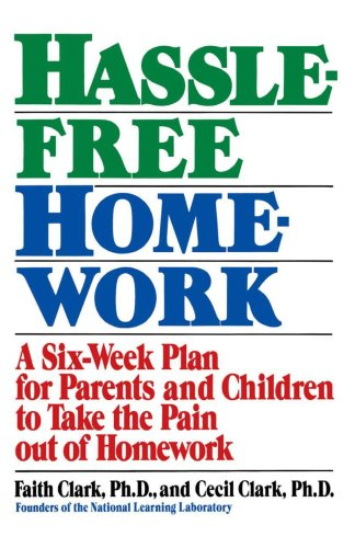 Hassle-Free Homework: A Six-Week Plan for Parents and Children to Take the Pain Out of Homework 9780385246859