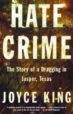Hate Crime: The Story of a Dragging in Jasper, Texas 9780385721950