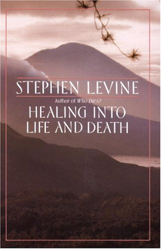 Healing Into Life and Death 9780385262194