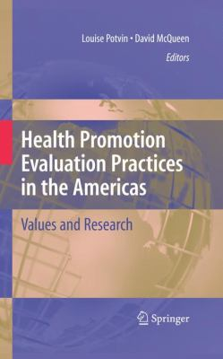 Health Promotion Evaluation Practices in the Americas: Values and Research 9780387797328