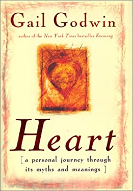 Heart: A Personal Journey Through Its Myth and Meanings 9780380977956