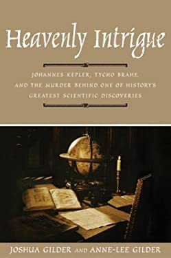 Heavenly Intrigue: Johannes Kepler, Tycho Brahe, and the Murder Behind One of History's Greatest Scientific Discoveries 9780385508445