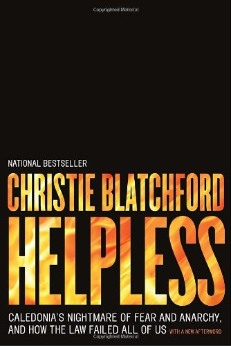 Helpless: Caledonia's Nightmare of Fear and Anarchy, and How the Law Failed All of Us 9780385670401