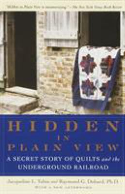 Hidden in Plain View: A Secret Story of Quilts and the Underground Railroad 9780385497671