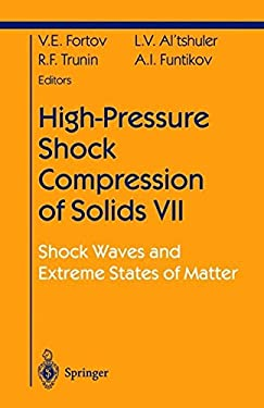 High Pressure Shock Compression VII: Shock Waves and Extreme States of Matter 9780387205755