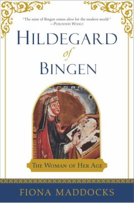 Hildegard of Bingen: The Woman of Her Age 9780385498685