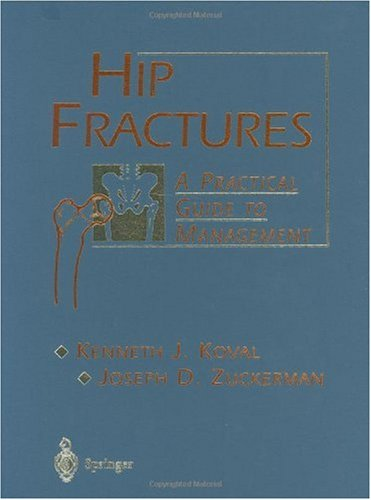 Hip Fractures: A Practical Guide to Management 9780387983875