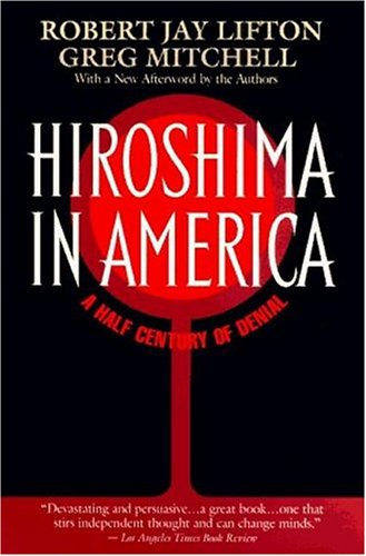Hiroshima in America: A Half Century of Denial 9780380727643