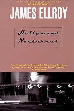 Hollywood Nocturnes - Ellroy, James / Elroy, James