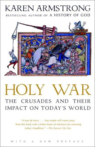 Holy War: The Crusades and Their Impact on Today's World 9780385721400