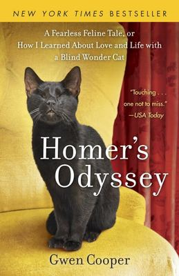 Homer's Odyssey: A Fearless Feline Tale, or How I Learned about Love and Life with a Blind Wonder Cat 9780385343985
