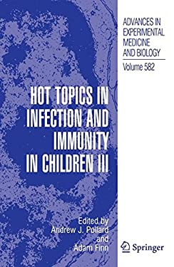 Hot Topics in Infection and Immunity in Children III 9780387317830