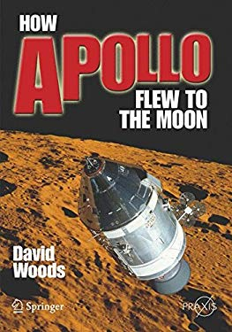 How Apollo Flew to the Moon 9780387716756