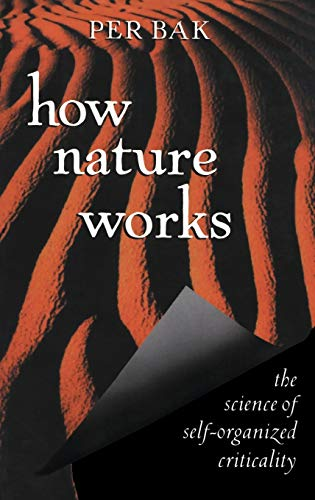 How Nature Works: The Science of Self-Organized Criticality 9780387947914