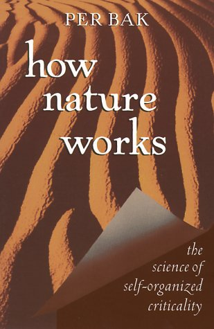 How Nature Works: The Science of Self-Organized Criticality 9780387987385