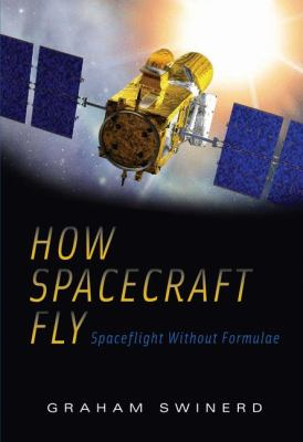How Spacecraft Fly: Spaceflight Without Formulae 9780387765716