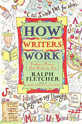 How Writers Work: Finding a Process That Works for You 9780380797028