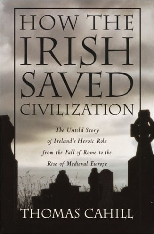 How the Irish Saved Civilization 9780385418485