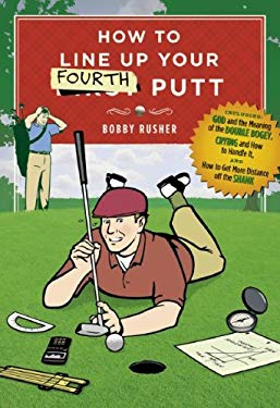 How to Line Up Your Fourth Putt 9780385518956
