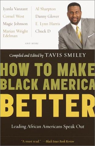 How to Make Black America Better: Leading African Americans Speak Out 9780385720878