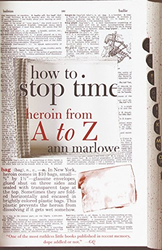How to Stop Time: Heroin from A to Z 9780385720168
