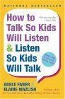 How to Talk So Kids Will Listen & Listen So Kids Will Talk 9780380811960