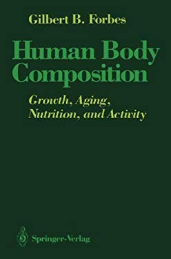 Human Body Compostition: Growth, Aging, Nutrition, and Activity 9780387963945