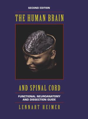 Human Brain and Spinal Cord: Functional Neuroanatomy & Dissection Guide 9780387942278
