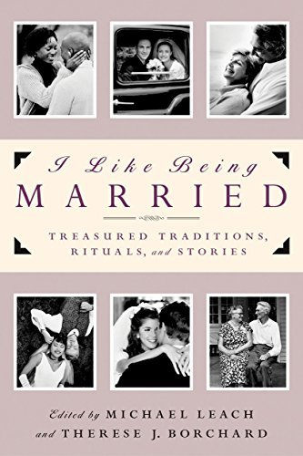 I Like Being Married: Treasured Traditions, Rituals and Stories 9780385502320