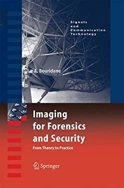 Imaging for Forensics and Security: From Theory to Practice 9780387095318