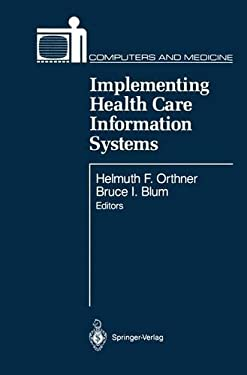 Implementing Health Care Information Systems 9780387966908