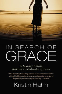 In Search of Grace: A Journey Across America's Landscape of Faith 9780380802715
