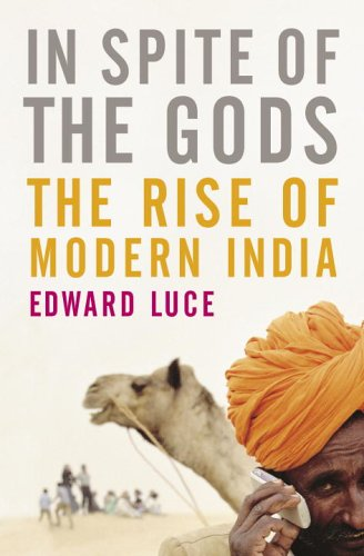 In Spite of the Gods: The Strange Rise of Modern India 9780385514743
